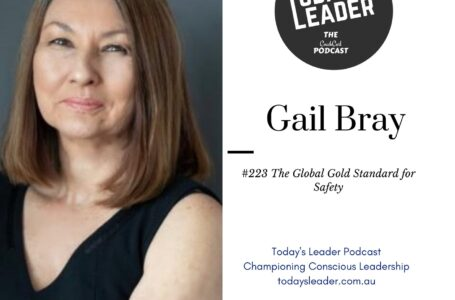 #223 Gail Bray – The Global Gold Standard for Safety