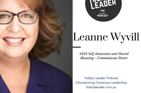 255 – Leanne Wyvill – Self Awareness and Shared Outcomes