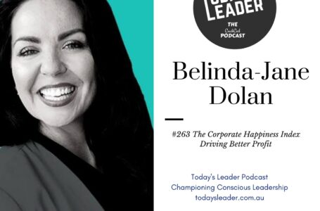 263 – Belinda-Jane Dolan Creating the Framework for Corporate Happiness and Performance