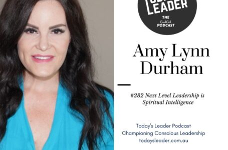 282 Amy Lyn Durham – Next Level Leadership is Spiritual Intelligence