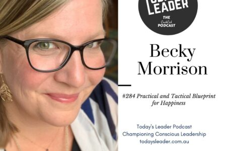 #284 Becky Morrison – Practical and Tactical Blueprint for Happiness
