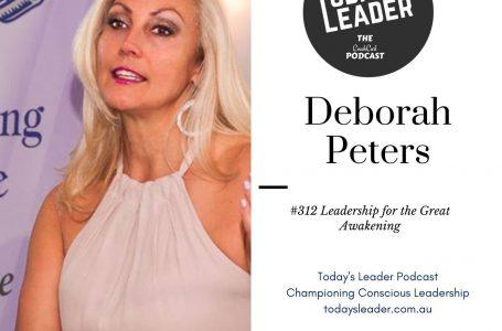 #312 – Deborah Peters Leadership for The Great Awakening