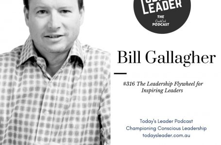 #316 Bill Gallagher – The Leadership Flywheel for Inspiring Leaders