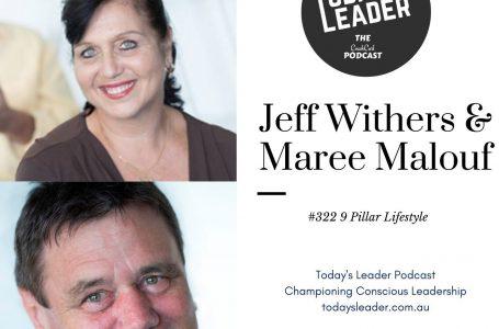 #322 Jeff Withers & Maree Malouf – 9 Pillar Lifestyle