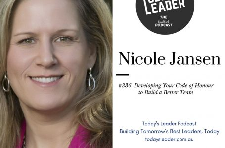 336 – Nicole Jansen – Developing the Code of Honour to Build Your Best Team