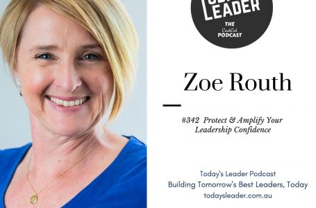 #342 Zoe Routh – Protect and Amplify Your Leadership Confidence