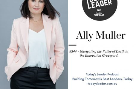 #344 Ally Muller – Defeating the Valley of Death and the Innovation Graveyard